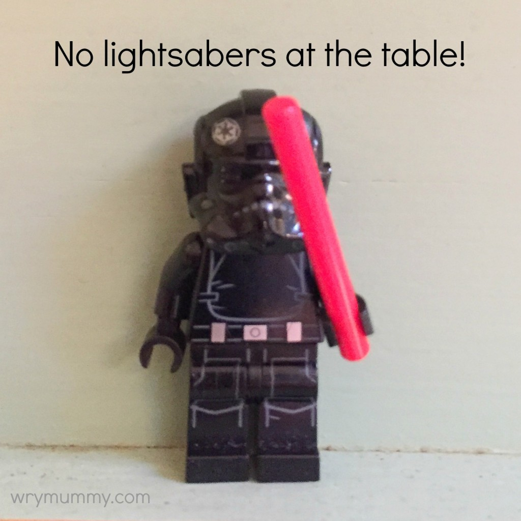 No Lightsabers at the Table! #ThingsOnlyParentsSay