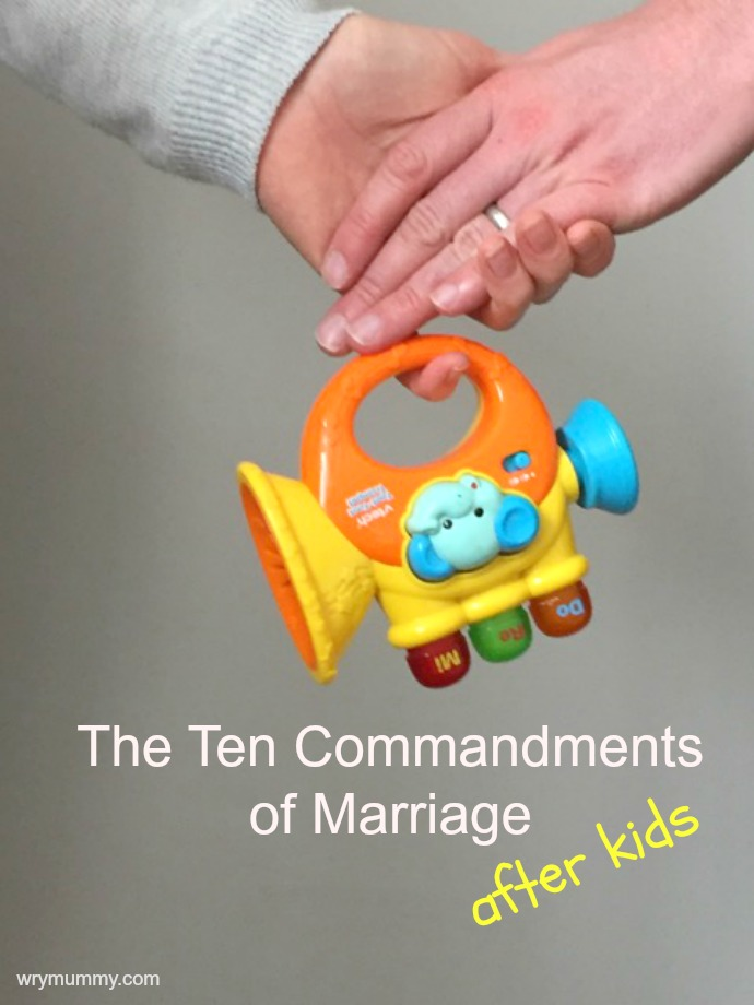 The Ten Commandments of Marriage After Kids